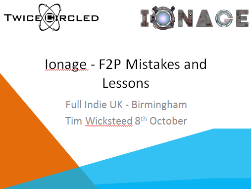 Twice Circled business blog - apps games and shared workspaces - Ionage F2P Mistakes and Lessons presentation 08-10-13